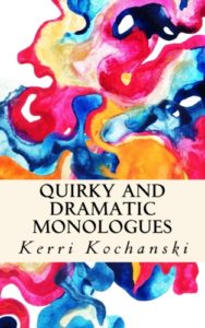 Quirky & Dramatic Monologues